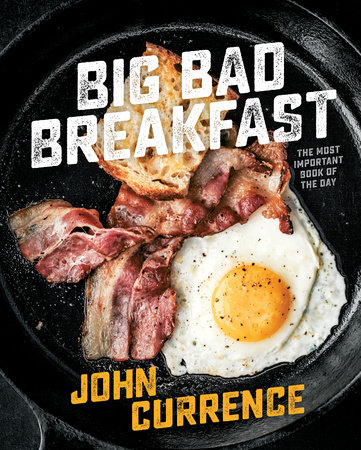 Big Bad Breakfast, a cookbook by chef John Currence.