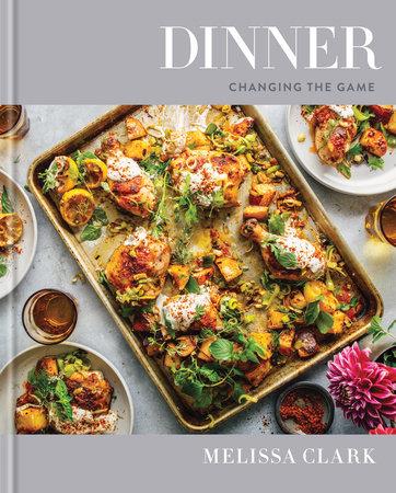 Dinner, a Cookbook by Melissa Clark